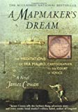 img - for Mapmakers Dream: The Meditations Of Fra Mauro Cartographer To The Court Of Venice by James Cowan (December 01,1997) book / textbook / text book