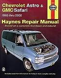 Chevrolet Astro & GMC Safari Mini Van 1985-2005 (Haynes Repair Manual)