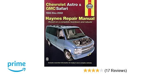chevrolet astro gmc safari mini van 1985 2005 haynes repair rh amazon com 2004 Astro Van Wiper Sprayers 2004 Chevy Astro Specs