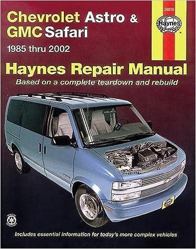 chevrolet astro & gmc safari mini van 1985-2005 (haynes repair manual) 1st  edition