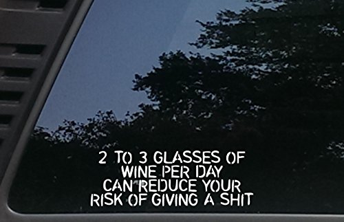 2 to 3 Glasses of Wine per day can reduce your Risk of GIVING A SHT - 8
