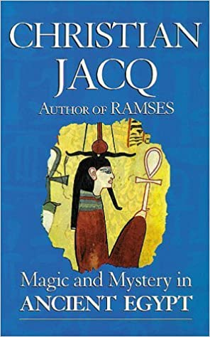 Book Magic and Mystery in Ancient Egypt by Christian Jacq (2000-03-01)
