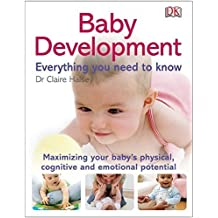 Baby Development: Everything You Need to Know by Claire Halsey (2012-03-01)
