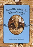 Take Me with You When You Go, Alan Venable, 0977708276