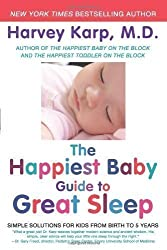 The Happiest Baby Guide to Great Sleep: Simple Solutions for Kids from Birth to 5 Years by Karp, Harvey [2013]