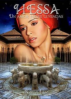 Hessa: Un amor entre leyendas de [Leiz, Kayla, Arcoya Alvarez, Encarni]