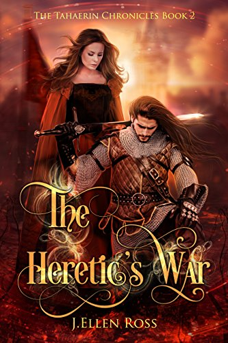 The Heretic's War (The Tahaerin Chronicles Book 2)