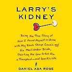 Larry's Kidney | Daniel Asa Rose