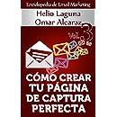 Cómo Crear Tu Página De Captura Perfecta (Enciclopedia de Email Marketing nº 3) (Spanish Edition)