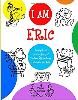 I Am Eric! Personalized Coloring Book: Personalized Coloring ...