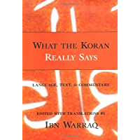 What the Koran Really Says: Language, Text and Commentary