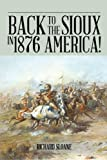 Back to the Sioux in 1876 America!, Richard Sloane, 1491880880