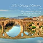 Time's Passing Reflections: The Collected Poems of Thelma Barselow | Thelma Barselow