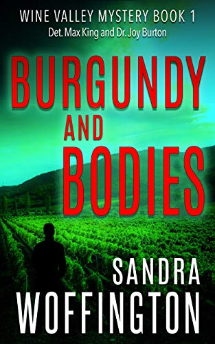 Burgundy and Bodies (Wine Valley Mystery Book 1) by [Woffington, Sandra]