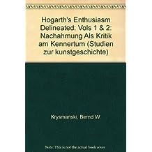 """Hogarth's """"Enthusiasm Delineated"""": Vols 1 & 2: Nachahmung Als Kritik am Kennertum"""