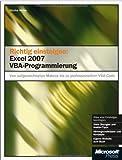 Richtig Einsteigen: Excel 2007 mit VBA programmieren lernen