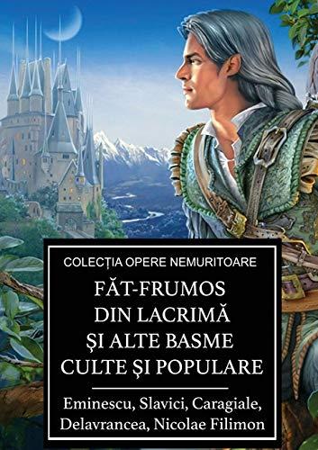Făt-Frumos Din Lacrimă şi Alte Basme Culte şi Populare (Romanian Edition)