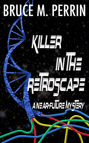 Killer in the Retroscape: A Near-Future Mystery