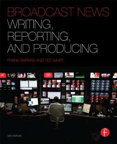 Broadcast News Writing, Reporting, and Producing Pdf