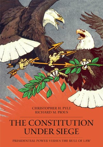 The Constitution Under Siege: Presidential Power Versus the Rule of Law