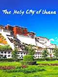 The Holy City of Lhasa