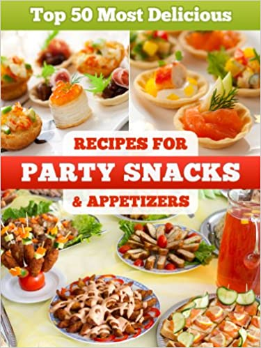 Appetizers download 110000 free ebooks to your kindle ipadiphone ebooks box top 50 most delicious party snacks appetizer recipes recipe top 50s forumfinder Gallery