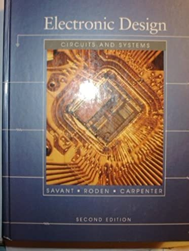 electronic design circuits and systems c j savant, martin selectronic design circuits and systems c j savant, martin s roden, gordon l carpenter 9780805302851 books amazon ca