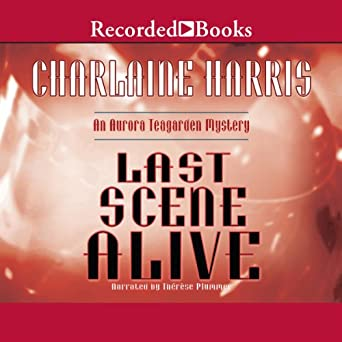 Last Scene Alive (Aurora Teagarden Mysteries, Book 7)