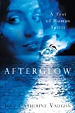 Afterglow, Jean Catherine Vaughn, 1452549869