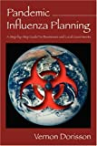 Pandemic Influenza Planning a StepbySte, Vernon Dorisson, 1598009516