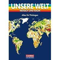 Unsere Welt - Mensch und Raum - Sekundarstufe I: Unsere Welt, Mensch und Raum, Atlas für Thüringen
