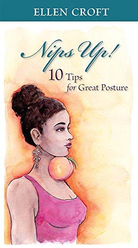 Nips Up! 10 Tips for Great Posture (Pilates Ellen Croft)
