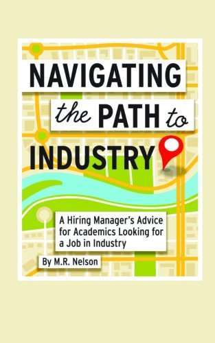 Image for Navigating the Path to Industry: A Hiring Manager's Advice for Academics Looking for a Job in Industry