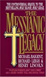 The Messianic Legacy, Michael Baigent and Richard Leigh, 0440203198