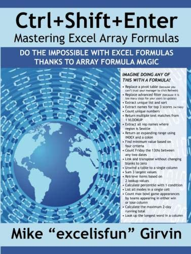Ctrl+Shift+Enter Mastering Excel Array Formulas: Do the Impossible with Excel Formulas Thanks to Array Formula Magic