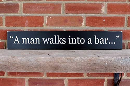 Funlaugh A Man Walks Into A Bar Sign Wood Joke Quote Joke Sign Home Bar Decor Joke Sign Liquor Cabinet Bedroom Wood Sign with Sayings Home Decor Plaque Sign
