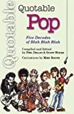 Quotable Pop, Phil Dellio, Scott Woods, Mike Rooth, 0920151507