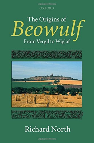 The Origins of Beowulf: From Vergil to Wiglaf by North Richard