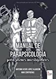 img - for Manual de parapsicolog a para j venes investigadores (Spanish Edition) book / textbook / text book