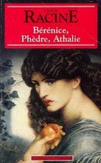 Bérénice - Phèdre - Athalie par Racine