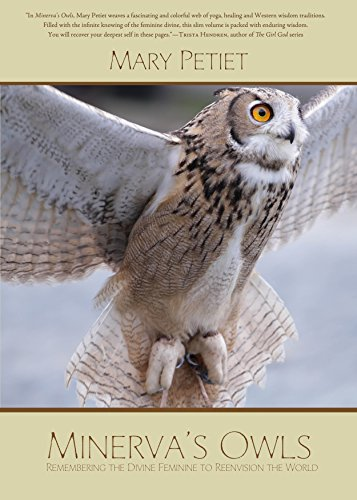 Minerva's Owls: Remembering the Divine Feminine to Reenvision the World (Feminine Owl)