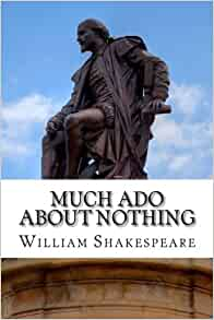 a review of william shakespeares play much ado about nothing Much ado about nothing study guide contains a biography of william  shakespeare,  quiz questions, major themes, characters, and a full summary  and analysis  shakespeare's plays masterfully supply this information.