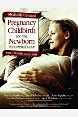 Pregnancy, Childbirth, and the Newborn: The Complete Guide (medically updated) Paperback