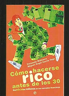 Como hacerse rico antes de los 30/ How to Become Rich Before 30 (Spanish