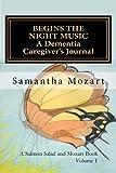 Begins the Night Music: A Dementia Caregiver's Journal