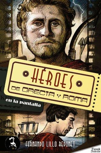 Héroes de Grecia y Roma en la pantalla (Spanish Edition ...