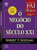 O Negócio do Século XXI - Coleção Pai Rico