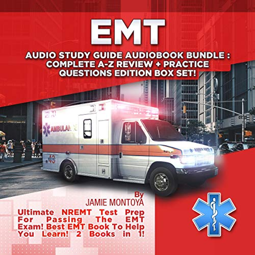 Pdf Test Preparation EMT Audio Study Guide Audiobook Bundle!: Complete A-Z Review & Practice Questions Edition Box Set!: Ultimate NREMT Test Prep for Passing the EMT Exam! Best EMT Book to Help You Learn! 2 Books in 1!