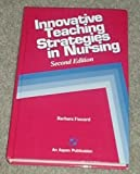 Innovative Teaching Strategies in Nursing, Fuszard, Barbara, 0834206099