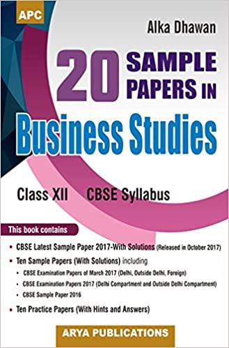 sample papers in business studies class xii in alka  20 sample papers in business studies class xii in alka dhawan books